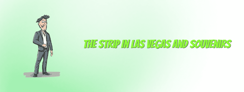 The Strip In Las Vegas and Souvenirs