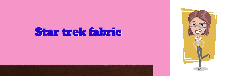 Star trek fabric