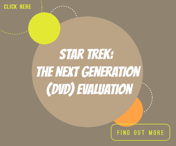 Star Trek: The Next Generation (DVD) Evaluation