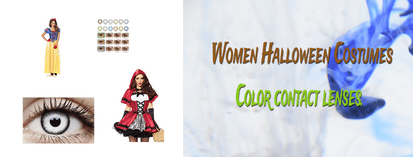 Women Halloween Costumes and Color contact lenses.