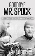 Goodbye Mr. Spock: A Look at the Career of Leonard Nimoy