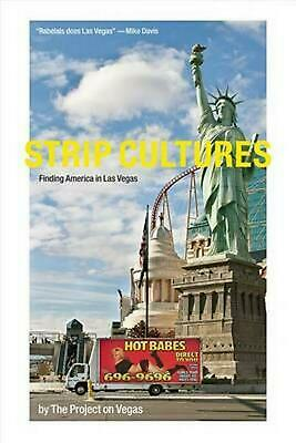 Strip Cultures: Finding America in Las Vegas by The Project on Vegas (English) P