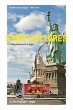 Strip Cultures : Finding America in Las Vegas by The Project on Vegas-ExLibrary