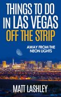 Things To Do in Las Vegas Off the Strip - Away from the Neon Lights